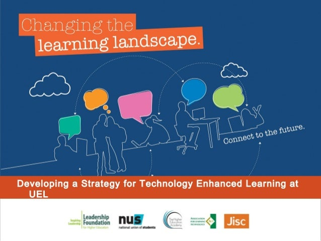 Developing a Strategy for Technology Enhanced Learning at UEL