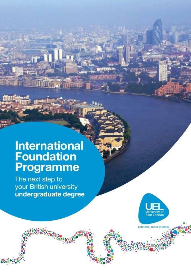 International Foundation Programme The next step to your British university undergraduate degree