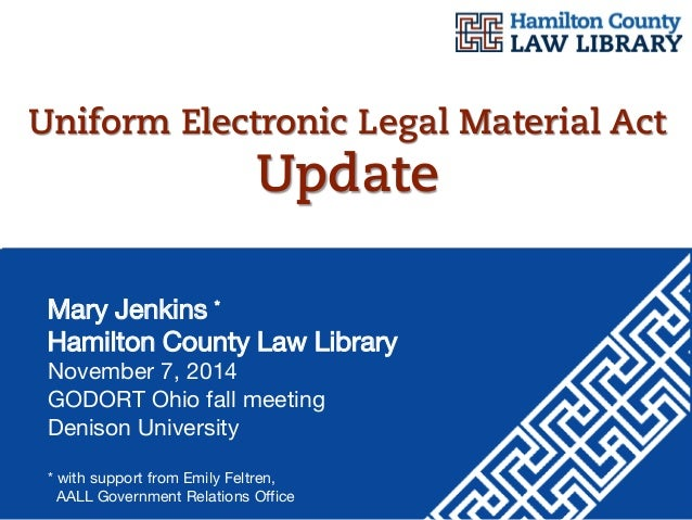 Mary Jenkins * Hamilton County Law Library November 7, 2014 GODORT Ohio fall meeting Denison University * with support fro...