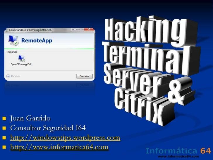 Hacking Terminal Server & Citrix<br /><ul><li>Juan Garrido
