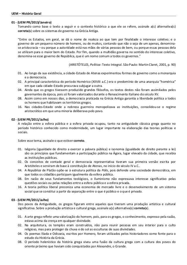 UEM – História Geral 01 - (UEM PR/2013/Janeiro) Tomando como base o texto a seguir e o contexto histórico a que ele se ref...