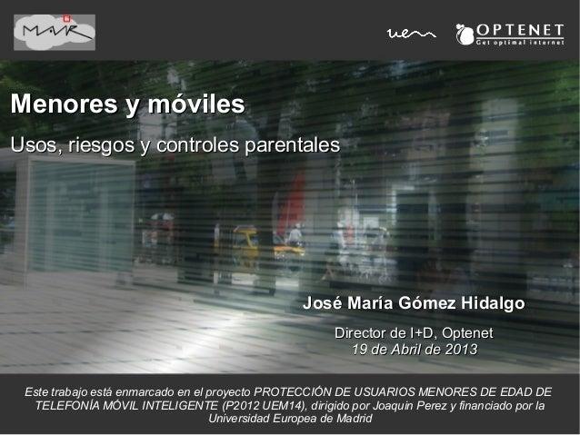 Menores y móvilesMenores y móvilesUsos, riesgos y controles parentalesUsos, riesgos y controles parentalesJosé María Gómez...