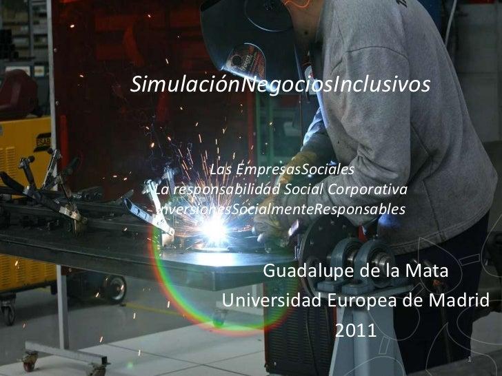 SimulaciónNegociosInclusivos          Las EmpresasSociales  La responsabilidad Social Corporativa  InversionesSocialmenteR...