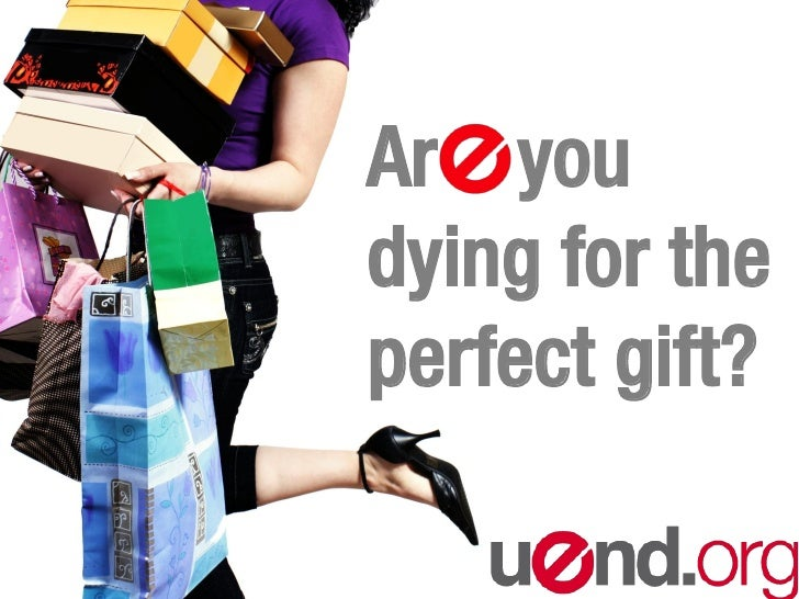 Ar you dying for the perfect gift?