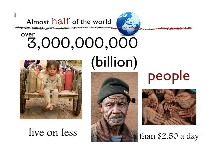 Almost	   half  of the world	  over	    3,000,000,000           (billion)	                                        people	 ...