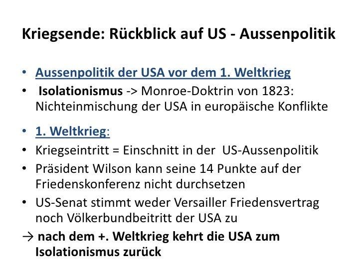 Kriegsende: Rückblick auf US - Aussenpolitik<br />Aussenpolitik der USA vor dem 1. Weltkrieg<br /> Isolationismus -> Monro...