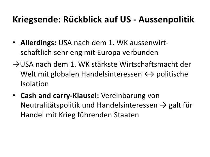 Kriegsende: Rückblick auf US - Aussenpolitik<br />Allerdings: USA nach dem 1. WK aussenwirt-schaftlich sehr eng mit Europa...