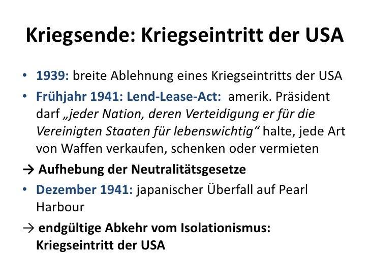 Kriegsende: Kriegseintritt der USA<br />1939:breite Ablehnung eines Kriegseintritts der USA<br />Frühjahr 1941: Lend-Lease...