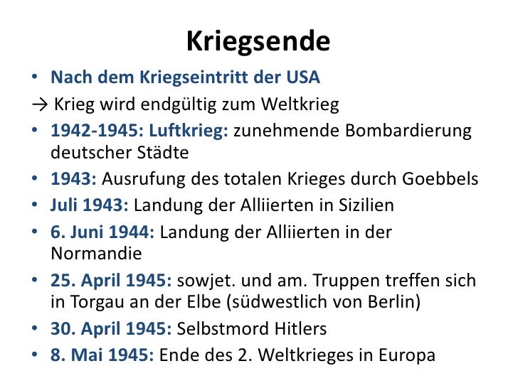 Kriegsende<br />Nach dem Kriegseintritt der USA<br />-> Krieg wird endgültig zum Weltkrieg<br />1942-1945: Luftkrieg: zune...