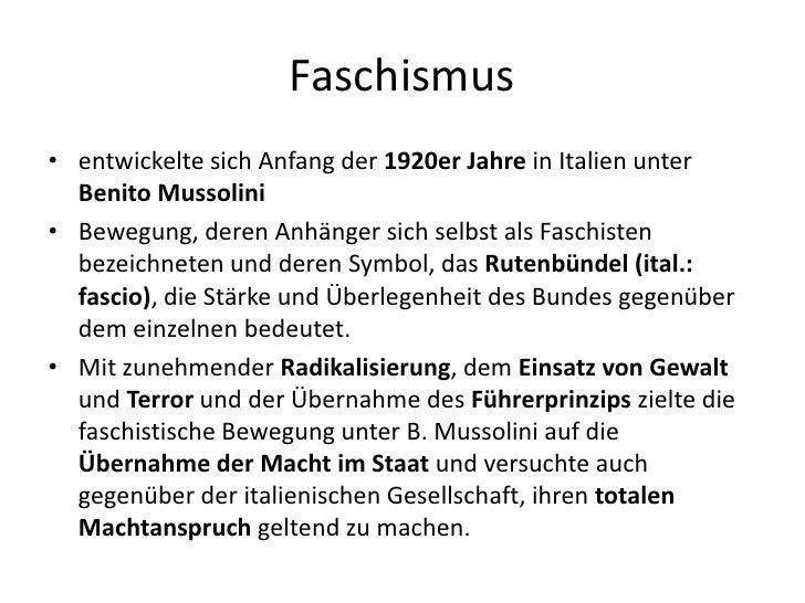 Faschismus<br />entwickelte sich Anfang der 1920er Jahre in Italien unter Benito Mussolini<br />Bewegung, deren Anhänger s...