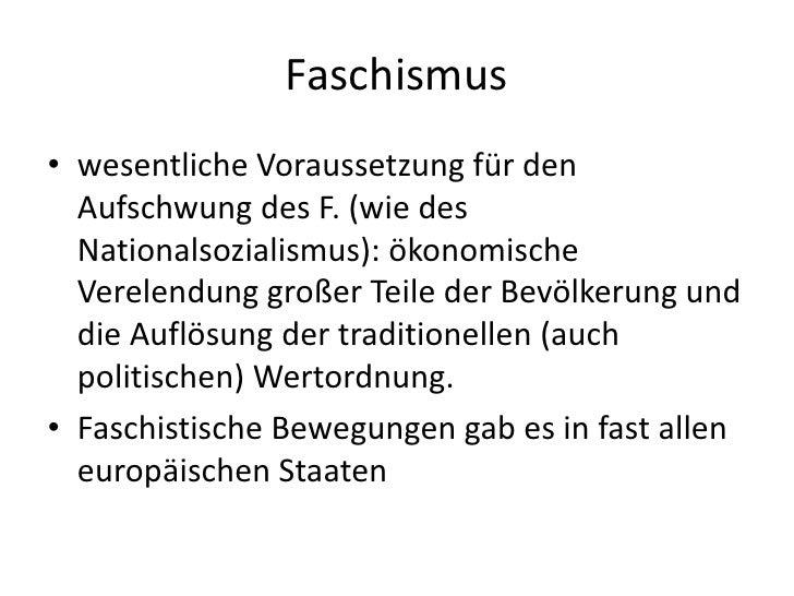 Faschismus<br />wesentliche Voraussetzung für den Aufschwung des F. (wie des Nationalsozialismus): ökonomische Verelendung...