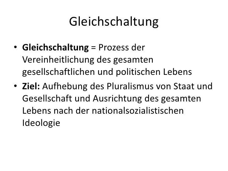 Gleichschaltung<br />Gleichschaltung = Prozess der Vereinheitlichung des gesamten gesellschaftlichen und politischen Leben...