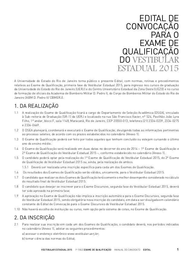 EDITAL DE CONVOCAÇÃO PARA O EXAME DE QUALIFICAÇÃO DO VESTIBULAR ESTADUAL 2015 A Universidade do Estado do Rio de Janeiro t...