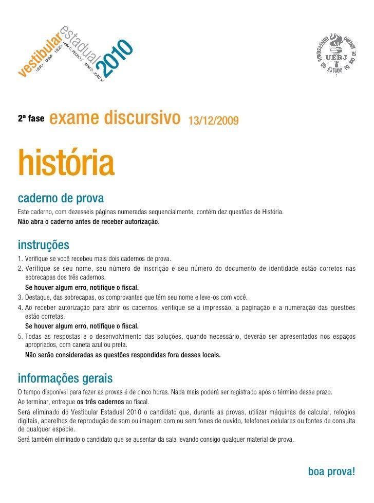 2ª fase    exame discursivo                                 13/12/2009    história caderno de prova Este caderno, com deze...