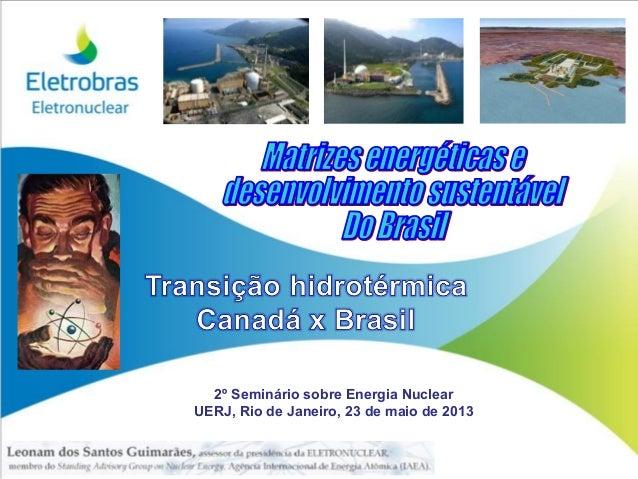2º Seminário sobre Energia Nuclear UERJ, Rio de Janeiro, 23 de maio de 2013