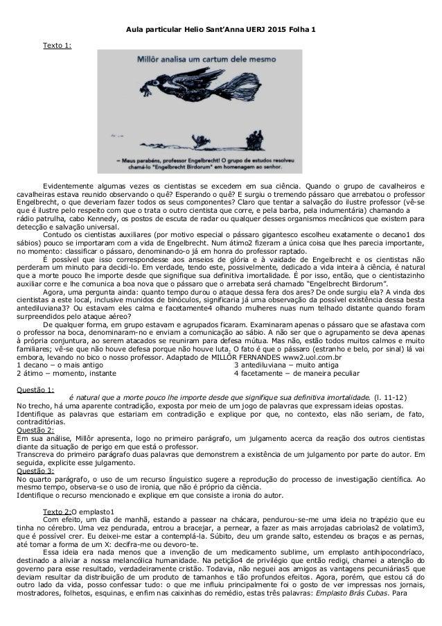 Aula particular Helio Sant'Anna UERJ 2015 Folha 1  Texto 1:  Evidentemente algumas vezes os cientistas se excedem em sua c...