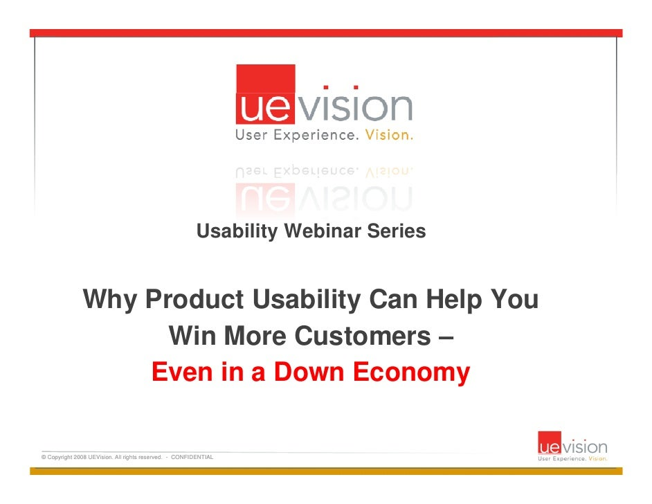 Usability Webinar Series              Why Product Usability Can Help You                    Win More Customers –          ...