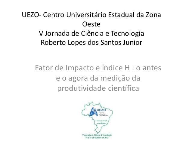 UEZO- Centro Universitário Estadual da Zona                  Oeste    V Jornada de Ciência e Tecnologia     Roberto Lopes ...
