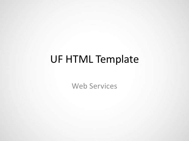 UF HTML Template   Web Services
