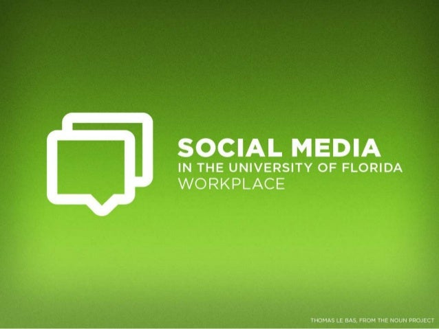 Social Media in the University of Florida Workplace