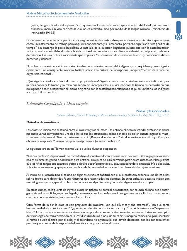 21  [única] lengua oficial es el español. Si no queremos formar estados indígenas dentro del Estado, si queremos  asimilar...