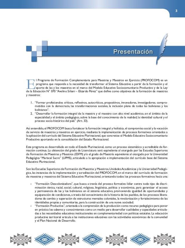 3  El Programa de Formación Complementaria para Maestras y Maestros en Ejercicio (PROFOCOM) es un  programa que responde a...