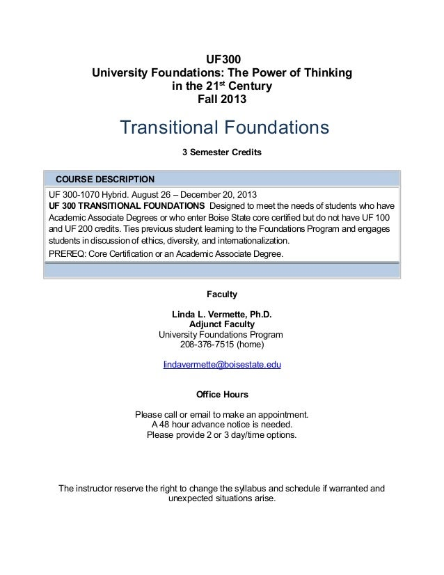 UF300 University Foundations: The Power of Thinking in the 21st Century Fall 2013 Transitional Foundations 3 Semester Cred...