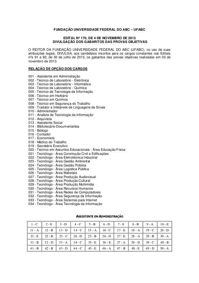 FUNDAÇÃO UNIVERSIDADE FEDERAL DO ABC – UFABC EDITAL Nº 170, DE 4 DE NOVEMBRO DE 2013 DIVULGAÇÃO DOS GABARITOS DAS PROVAS O...