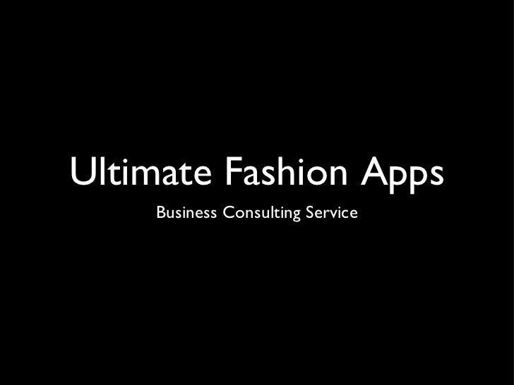 Ultimate Fashion Apps    Business Consulting Service