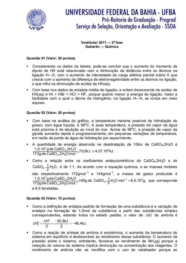 Vestibular 2011 — 2a fase                                   Gabarito — QuímicaQuestão 01 (Valor: 20 pontos)   Considerando...