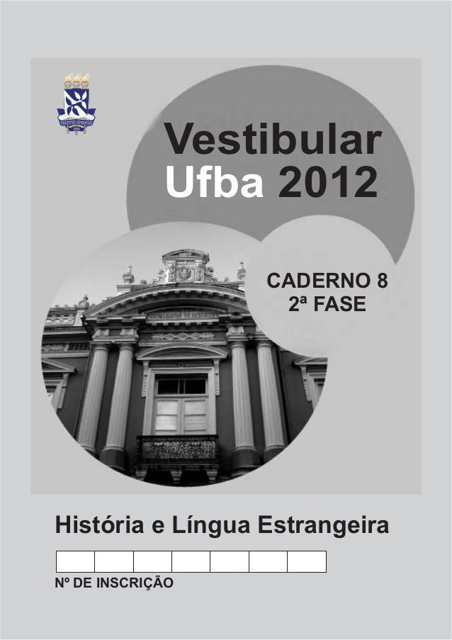 Vestibular             Ufba 2012                  CADERNO 8                   2ª FASEHistória e Língua EstrangeiraNº DE IN...