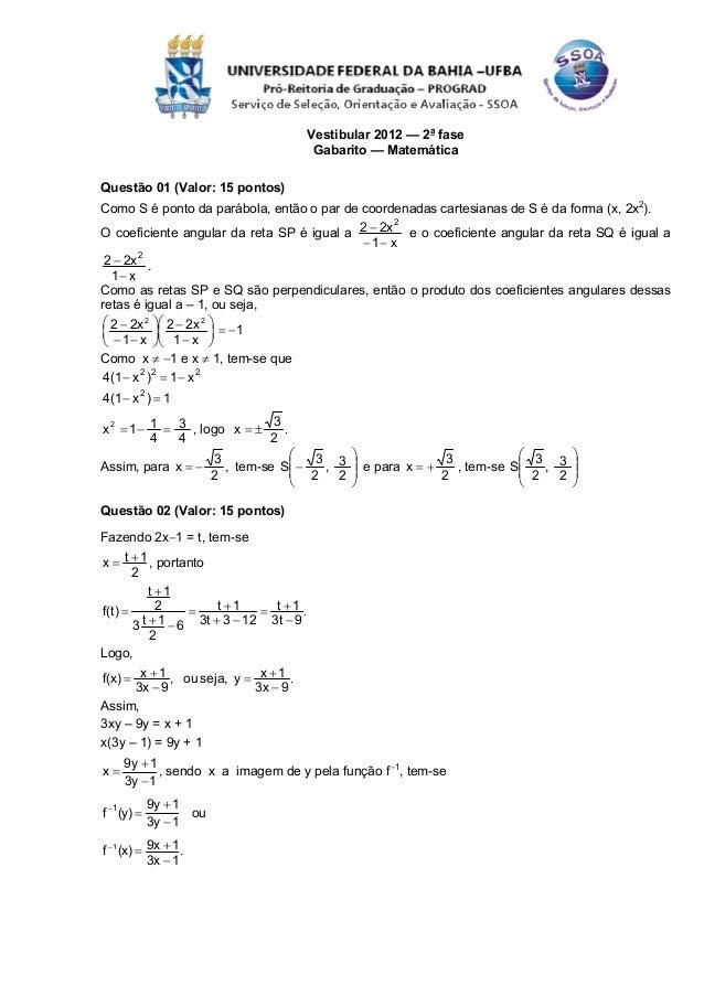 Vestibular 2012 — 2a fase                                       Gabarito — MatemáticaQuestão 01 (Valor: 15 pontos)Como S é...