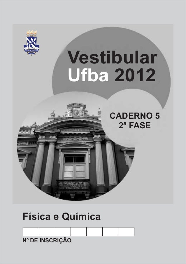 Vestibular             Ufba 2012                   CADERNO 5                    2ª FASEFísica e QuímicaNº DE INSCRIÇÃO