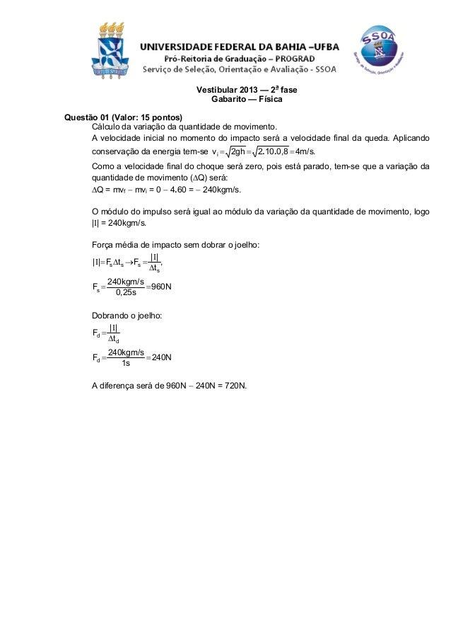 Vestibular 2013 — 2a fase                                    Gabarito — FísicaQuestão 01 (Valor: 15 pontos)      Cálculo d...