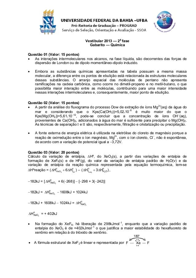Vestibular 2013 — 2a fase                                     Gabarito — QuímicaQuestão 01 (Valor: 15 pontos)• As interaçõ...
