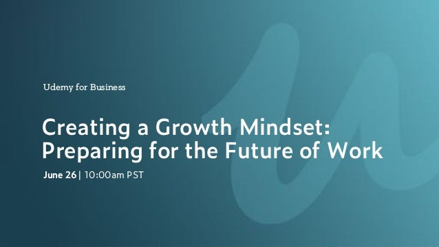 Creating a Growth Mindset: Preparing for the Future of Work