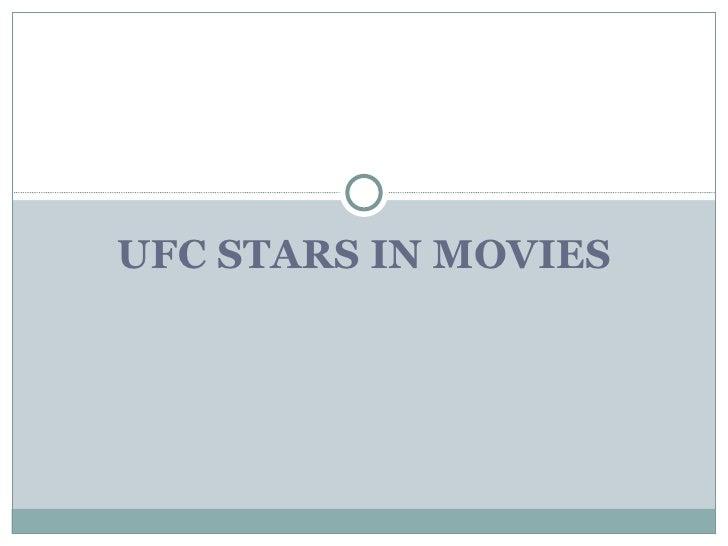 UFC STARS IN MOVIES