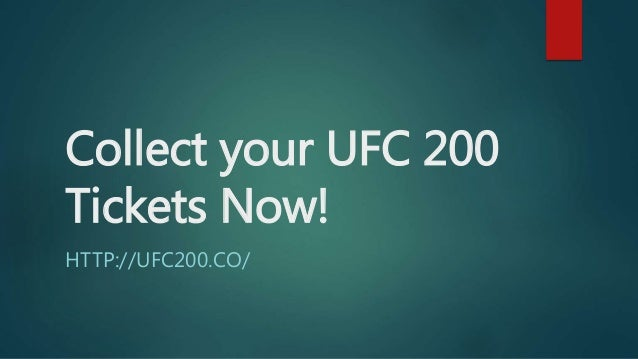Collect your UFC 200 Tickets Now! HTTP://UFC200.CO/