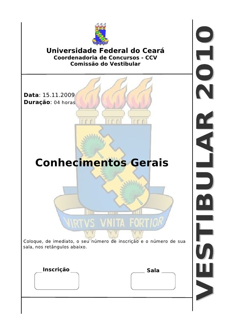 Universidade Federal do Ceará             Coordenadoria de Concursos - CCV                  Comissão do Vestibular     Dat...