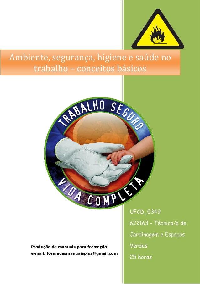 UFCD_0349  622163 - Técnico/a de Jardinagem e Espaços Verdes  25 horas  Produção de manuais para formação  e-mail: formaca...