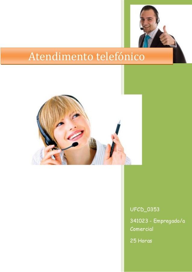 UFCD_0353  341023 - Empregado/a Comercial  25 Horas  Atendimento telefónico