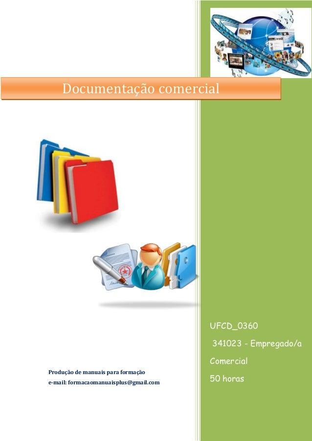 UFCD_0360 341023 - Empregado/a Comercial 50 horas Produção de manuais para formação e-mail: formacaomanuaisplus@gmail.com ...