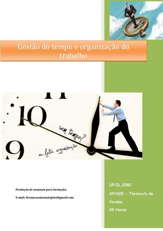 UFCD_0382 341025 - Técnico/a de Vendas 25 Horas Produção de manuais para formação E-mail: formacaomanuaisplus@gmail.com Ge...