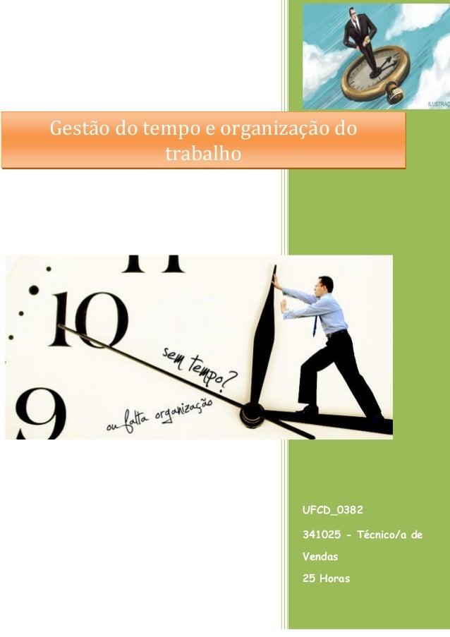 UFCD_0382 341025 - Técnico/a de Vendas 25 Horas Gestão do tempo e organização do trabalho