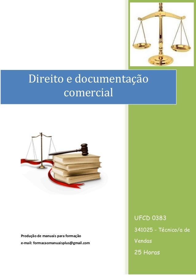 Produção de manuais para formação  e-mail: formacaomanuaisplus@gmail.com  UFCD 0383  341025 - Técnico/a de Vendas  25 Hora...