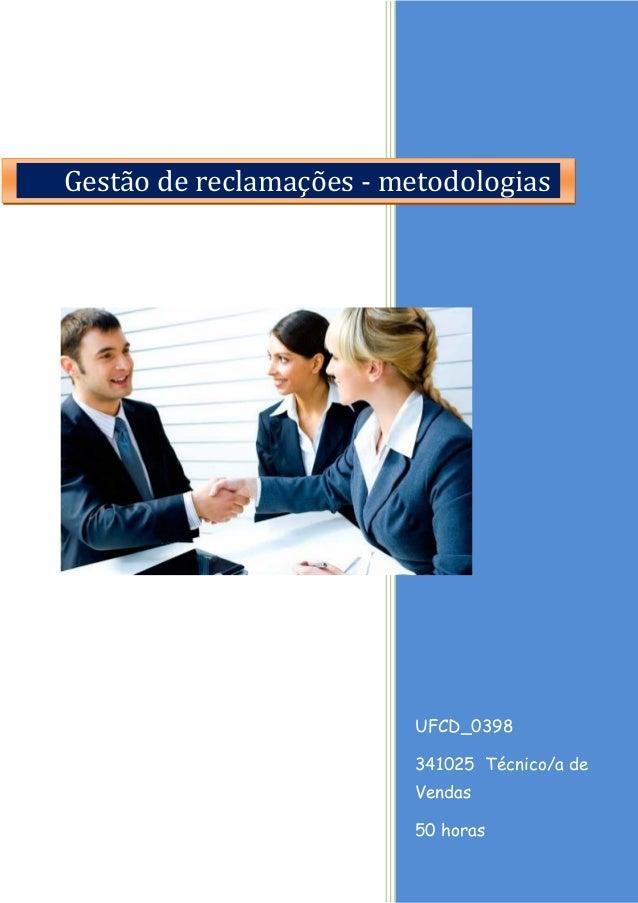 UFCD_0398  341025 Técnico/a de Vendas  50 horas  Gestão de reclamações - metodologias