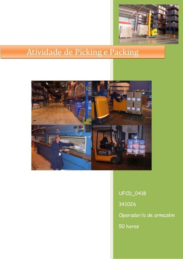 UFCD_0418  341026  Operador/a de armazém  50 horas  Atividade de Picking e Packing