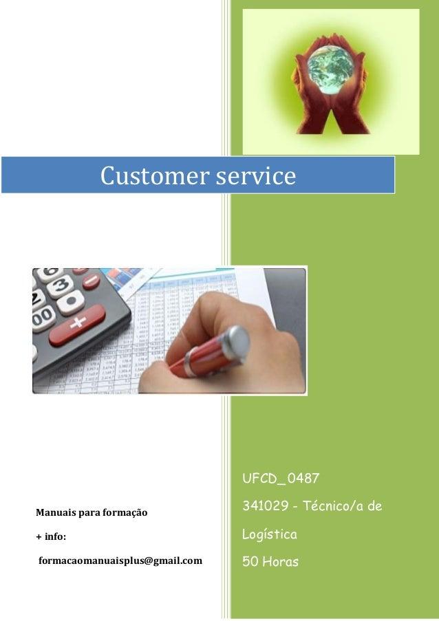 Customer service  UFCD_ 0487 Manuais para formação  341029 - Técnico/a de  + info:  Logística  formacaomanuaisplus@gmail.c...