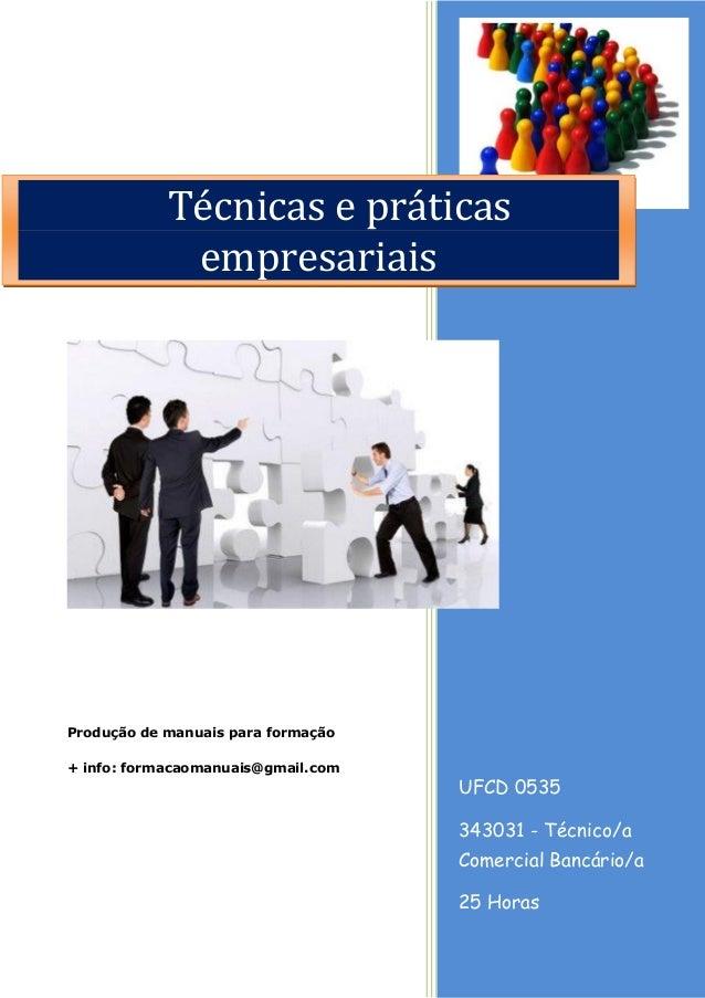 UFCD 0535 343031 - Técnico/a Comercial Bancário/a 25 Horas Produção de manuais para formação + info: formacaomanuais@gmail...