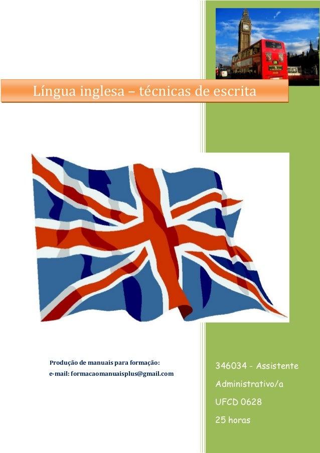 N 346034 - Assistente Administrativo/a UFCD 0628 25 horas Produção de manuais para formação: e-mail: formacaomanuaisplus@g...